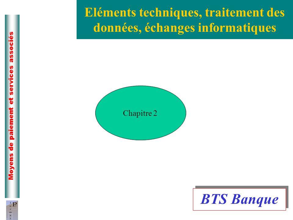 Eléments techniques, traitement des données, échanges informatiques