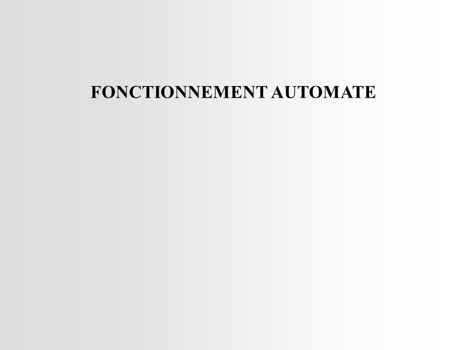 FONCTIONNEMENT AUTOMATE