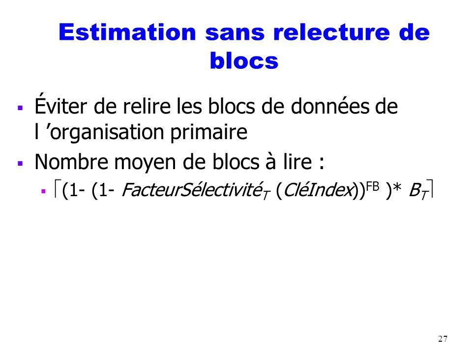 Estimation sans relecture de blocs