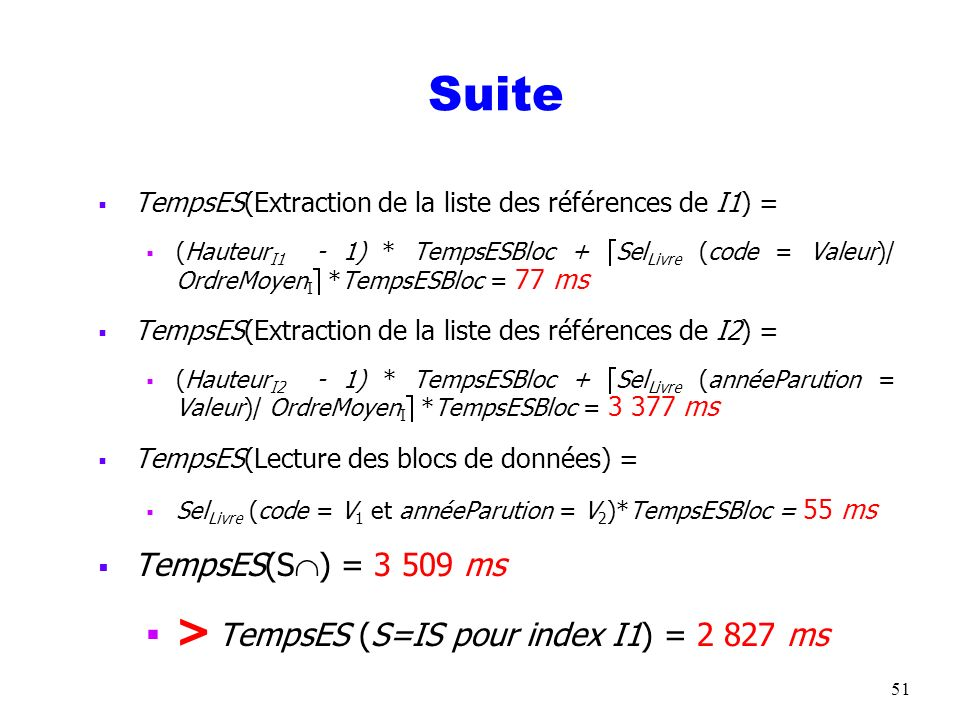 Suite > TempsES (S=IS pour index I1) = 2 827 ms