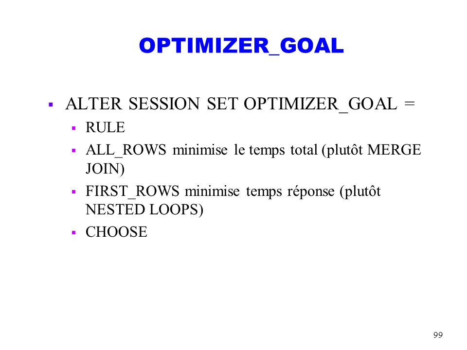 OPTIMIZER_GOAL ALTER SESSION SET OPTIMIZER_GOAL = RULE