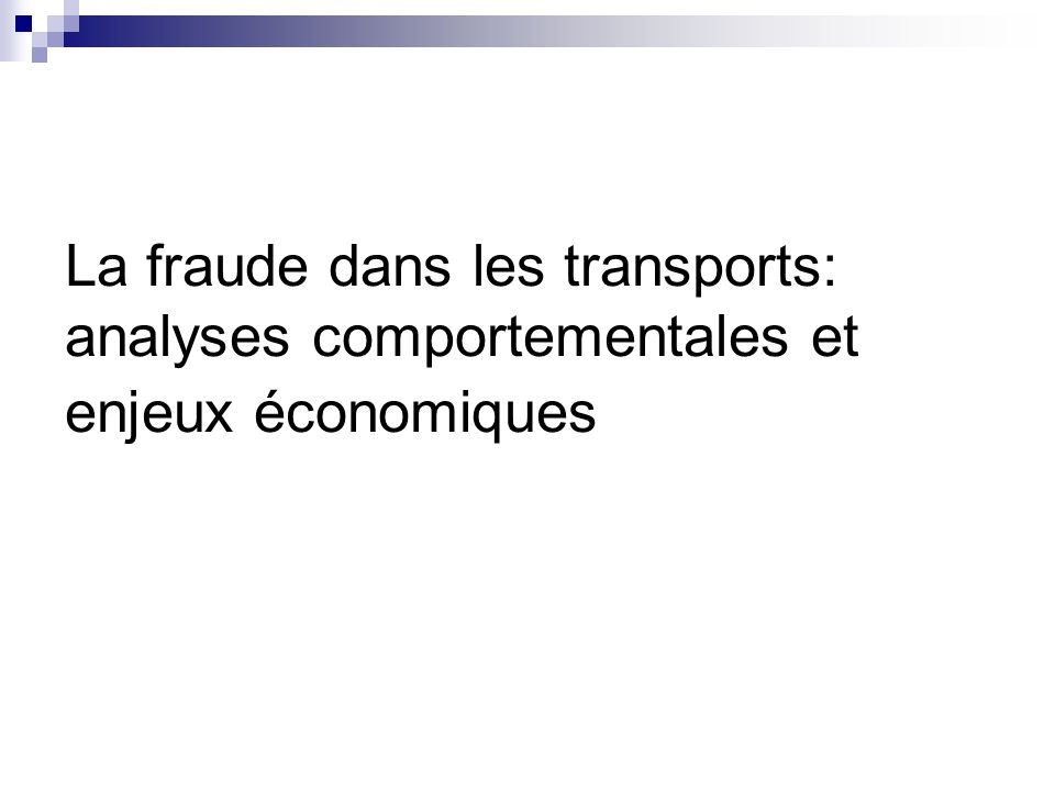 La fraude dans les transports: analyses comportementales et enjeux économiques