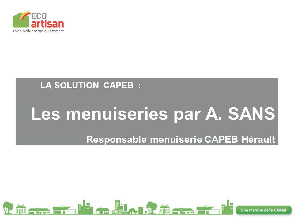 LA SOLUTION CAPEB :. Les menuiseries par A