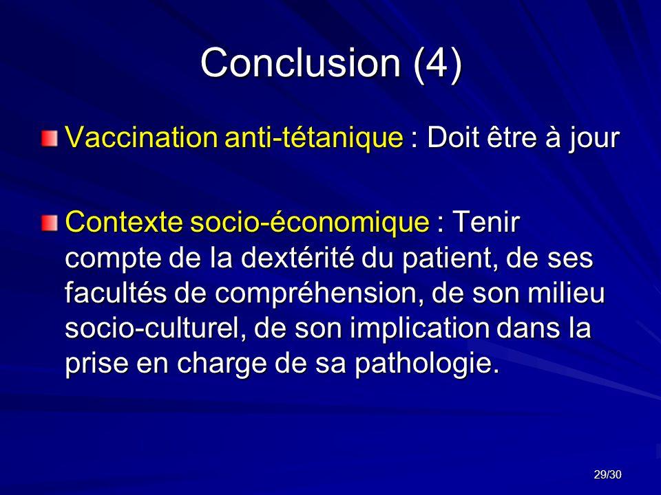 Conclusion (4) Vaccination anti-tétanique : Doit être à jour