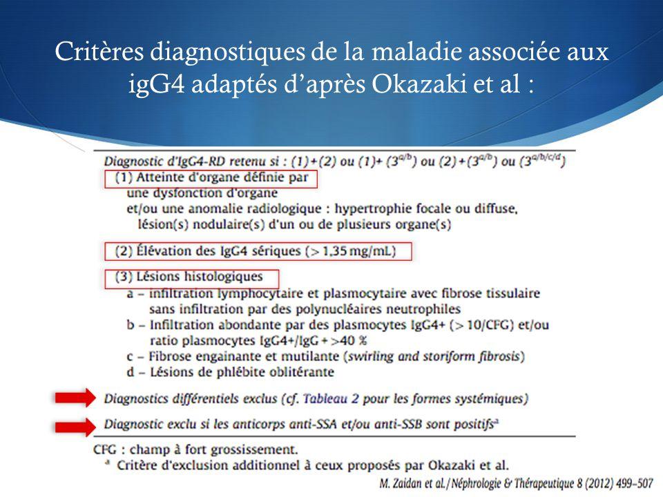 Critères diagnostiques de la maladie associée aux igG4 adaptés d'après Okazaki et al :