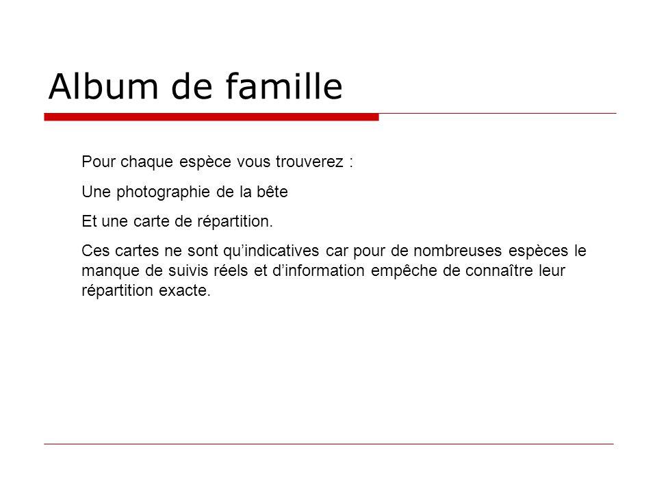 Album de famille Pour chaque espèce vous trouverez :