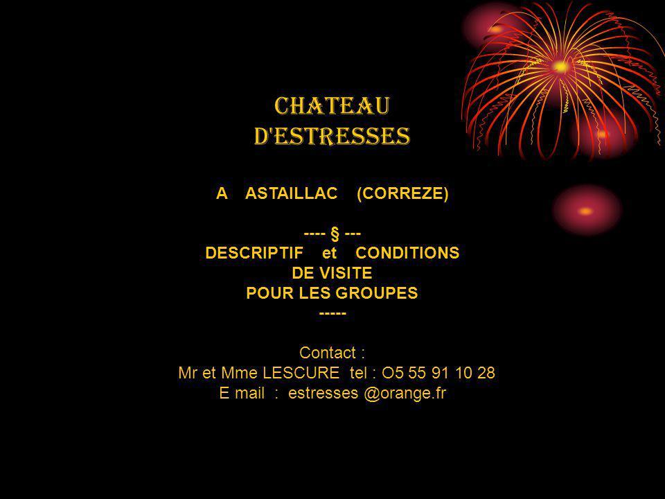 CHATEAU D ESTRESSES A ASTAILLAC (CORREZE) ---- § ---