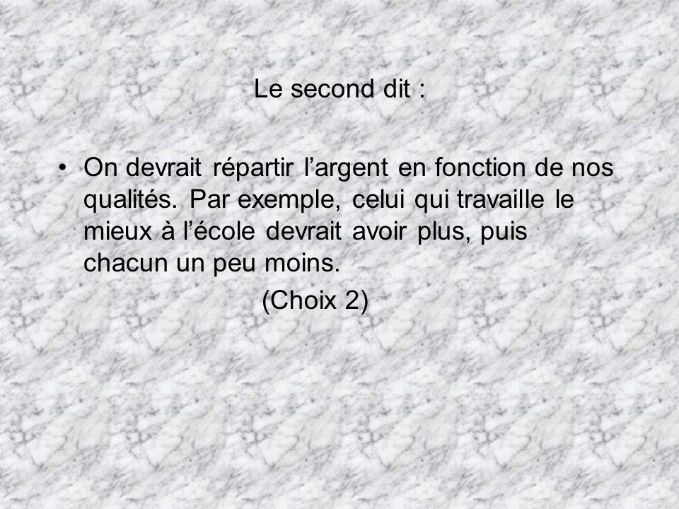 Le second dit :