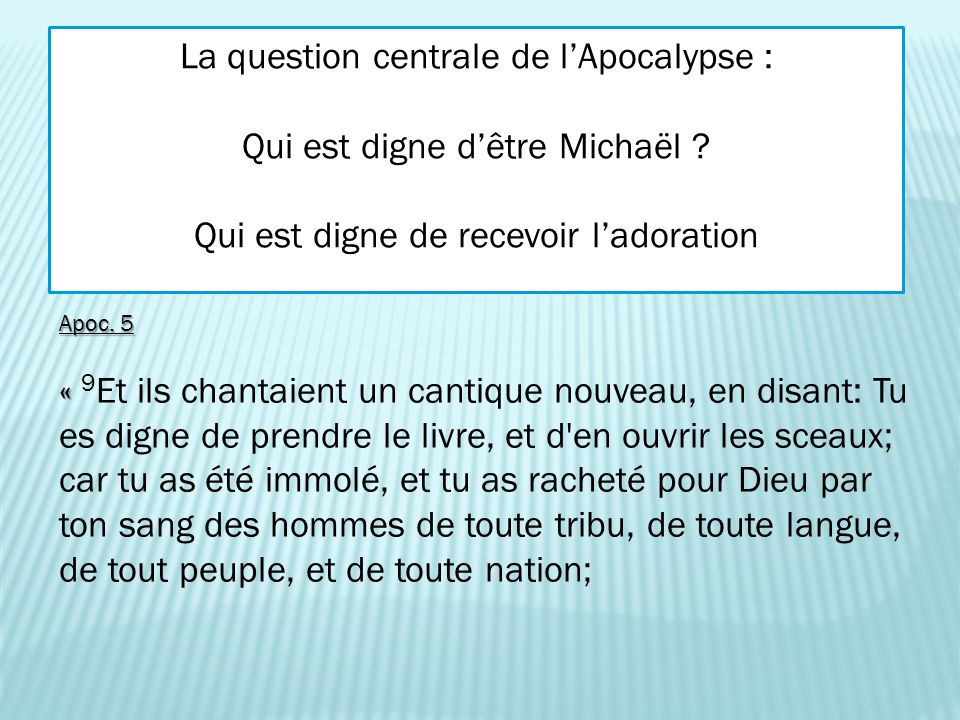 La question centrale de l'Apocalypse : Qui est digne d'être Michaël