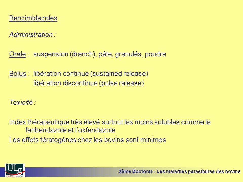 Orale : suspension (drench), pâte, granulés, poudre