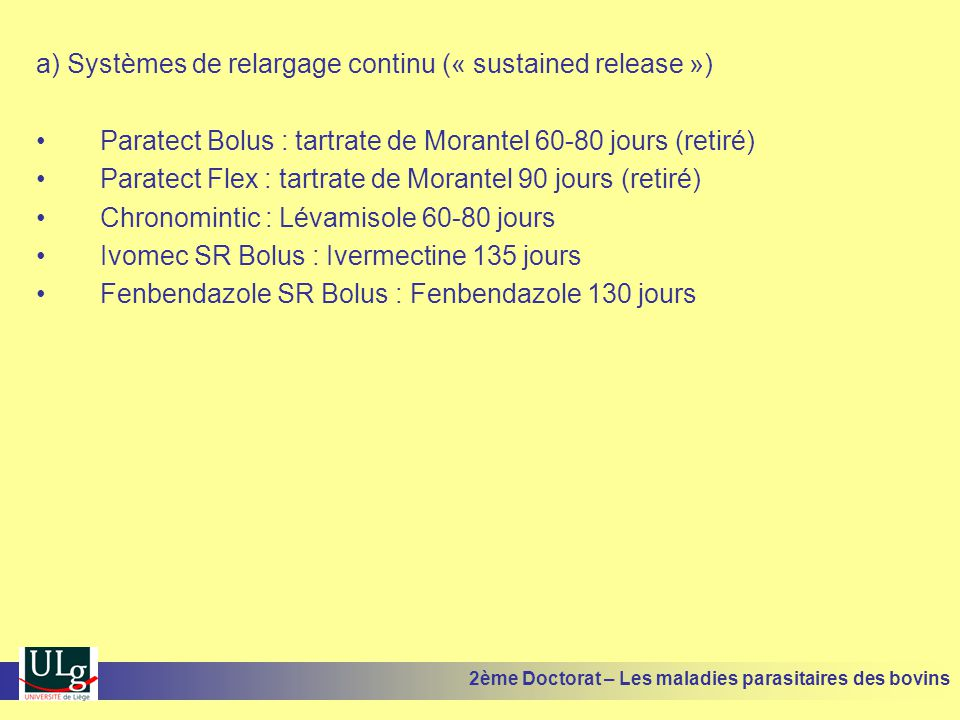 a) Systèmes de relargage continu (« sustained release »)