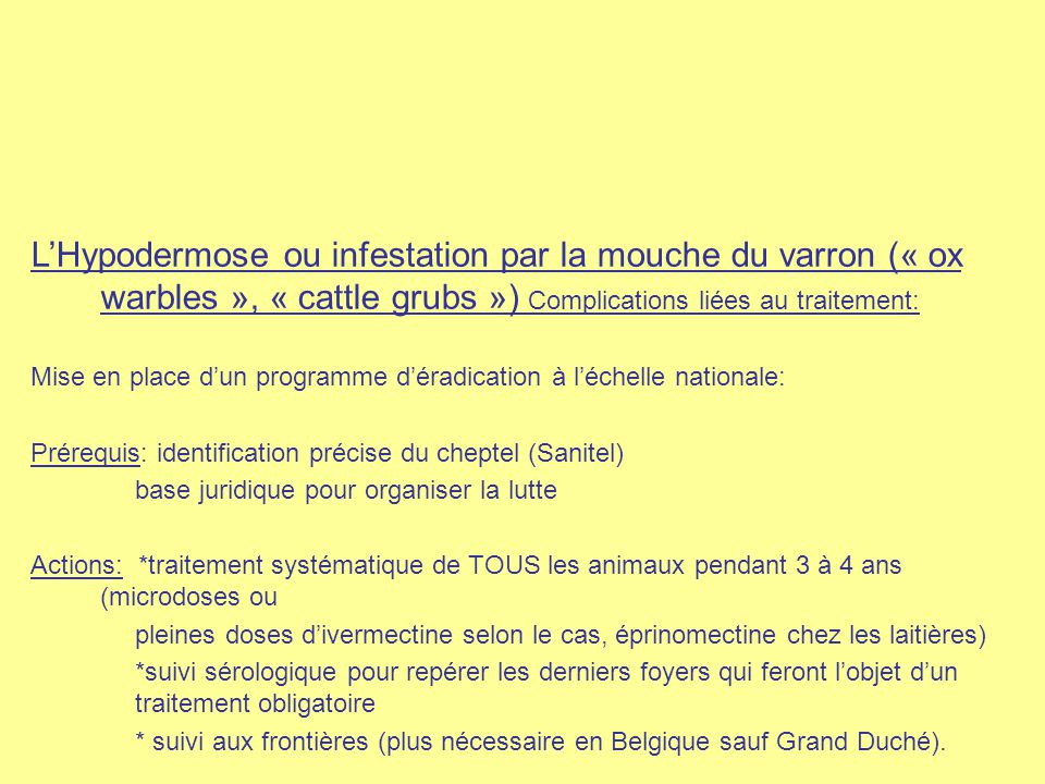 L'Hypodermose ou infestation par la mouche du varron (« ox warbles », « cattle grubs ») Complications liées au traitement: