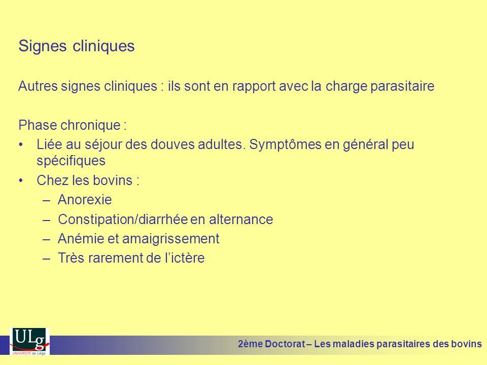 Signes cliniques Autres signes cliniques : ils sont en rapport avec la charge parasitaire. Phase chronique :