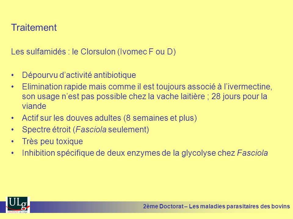 Traitement Les sulfamidés : le Clorsulon (Ivomec F ou D)