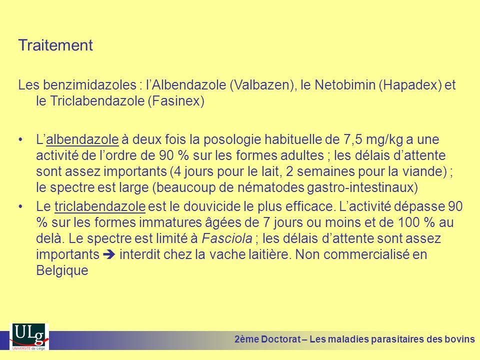 Traitement Les benzimidazoles : l'Albendazole (Valbazen), le Netobimin (Hapadex) et le Triclabendazole (Fasinex)