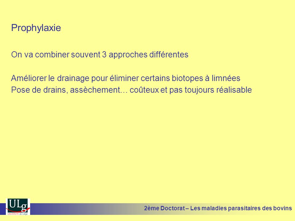 Prophylaxie On va combiner souvent 3 approches différentes