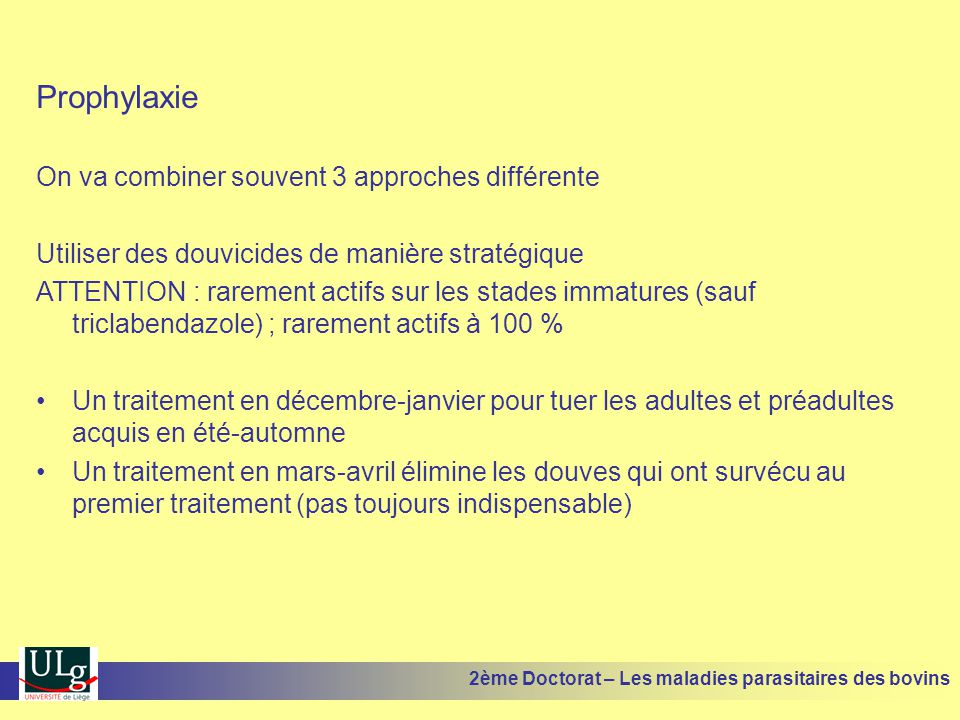 Prophylaxie On va combiner souvent 3 approches différente