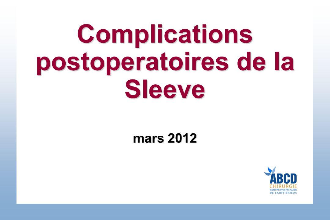 Complications postoperatoires de la Sleeve mars 2012