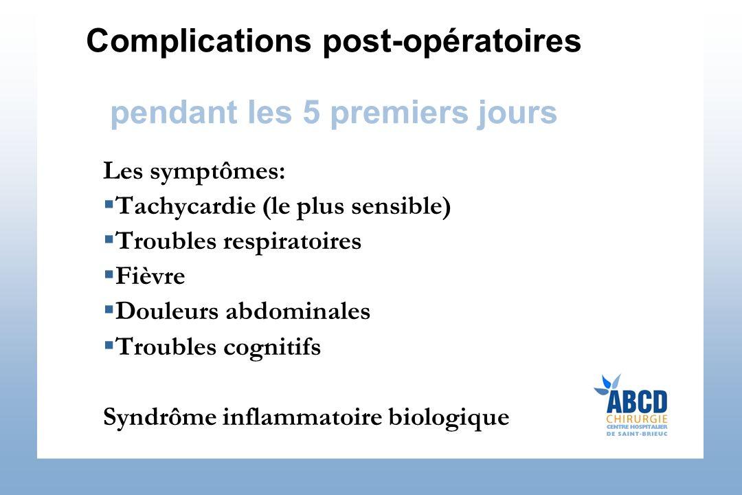 Complications post-opératoires pendant les 5 premiers jours