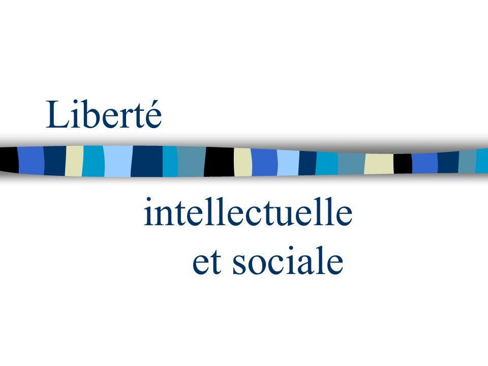 Liberté intellectuelle et sociale