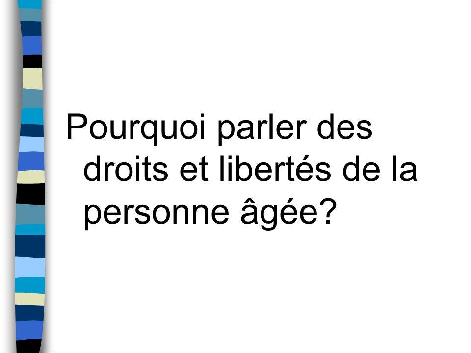 Pourquoi parler des droits et libertés de la personne âgée