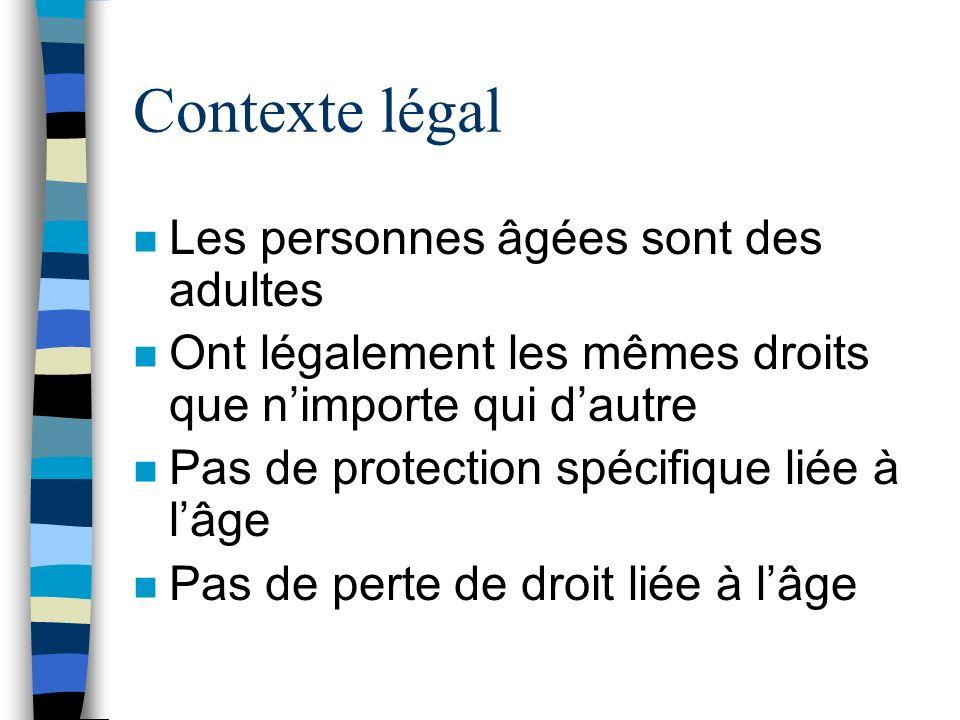 Contexte légal Les personnes âgées sont des adultes