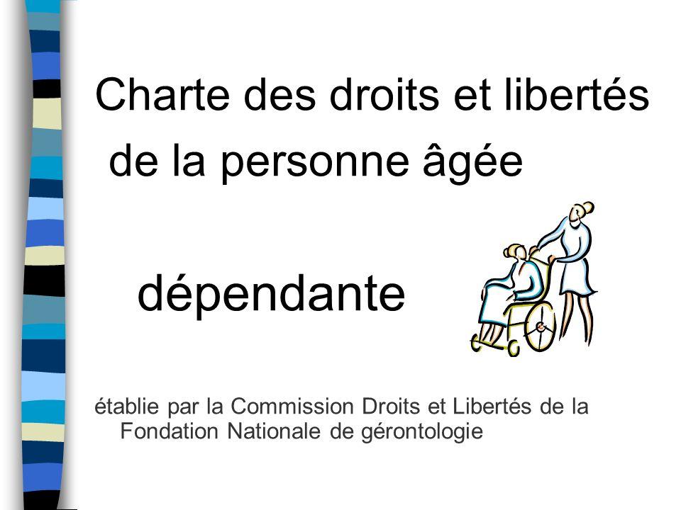 de la personne âgée dépendante Charte des droits et libertés