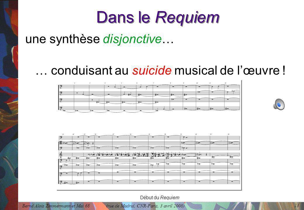 Dans le Requiem une synthèse disjonctive…