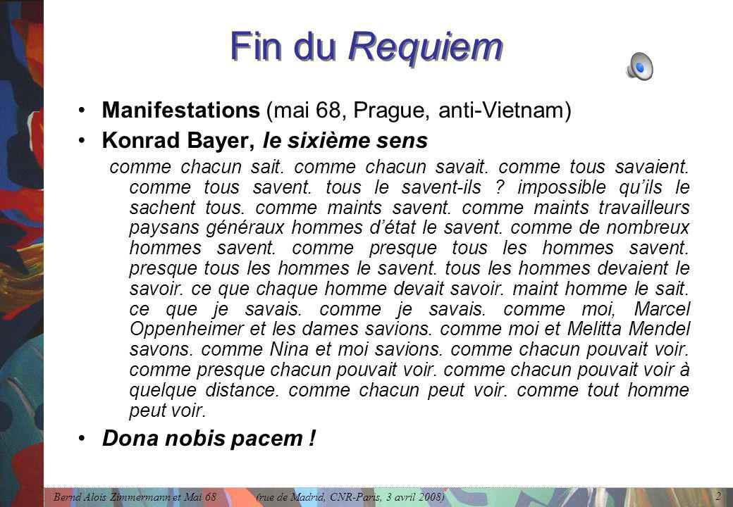 Fin du Requiem Manifestations (mai 68, Prague, anti-Vietnam)