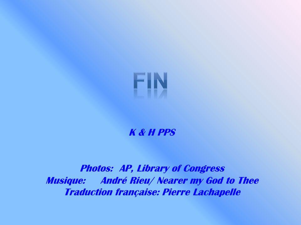 fin K & H PPS Photos: AP, Library of Congress