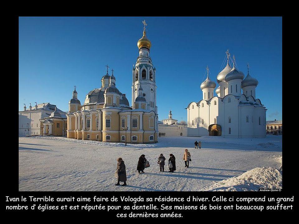 Ivan le Terrible aurait aime faire de Vologda sa résidence d hiver