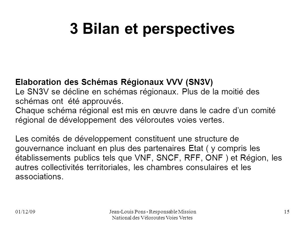 3 Bilan et perspectives Elaboration des Schémas Régionaux VVV (SN3V)
