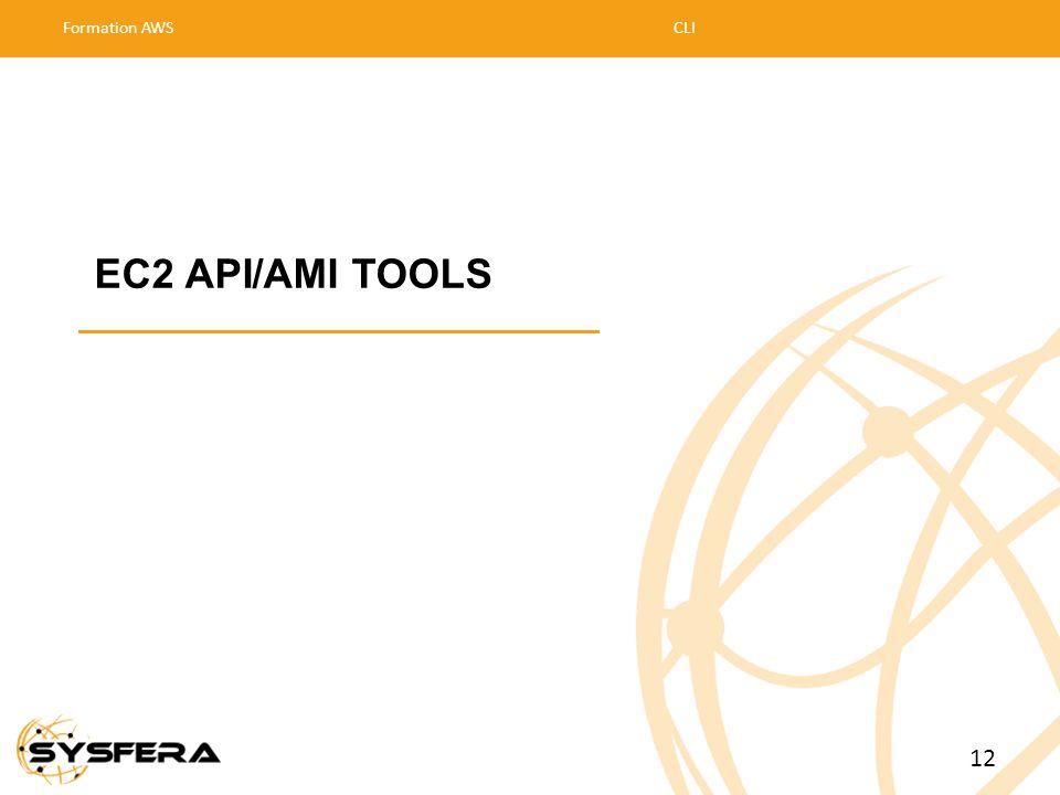EC2 API/AMI TOOLS 12 Formation AWS CLI 02/04/2017 02/04/2017