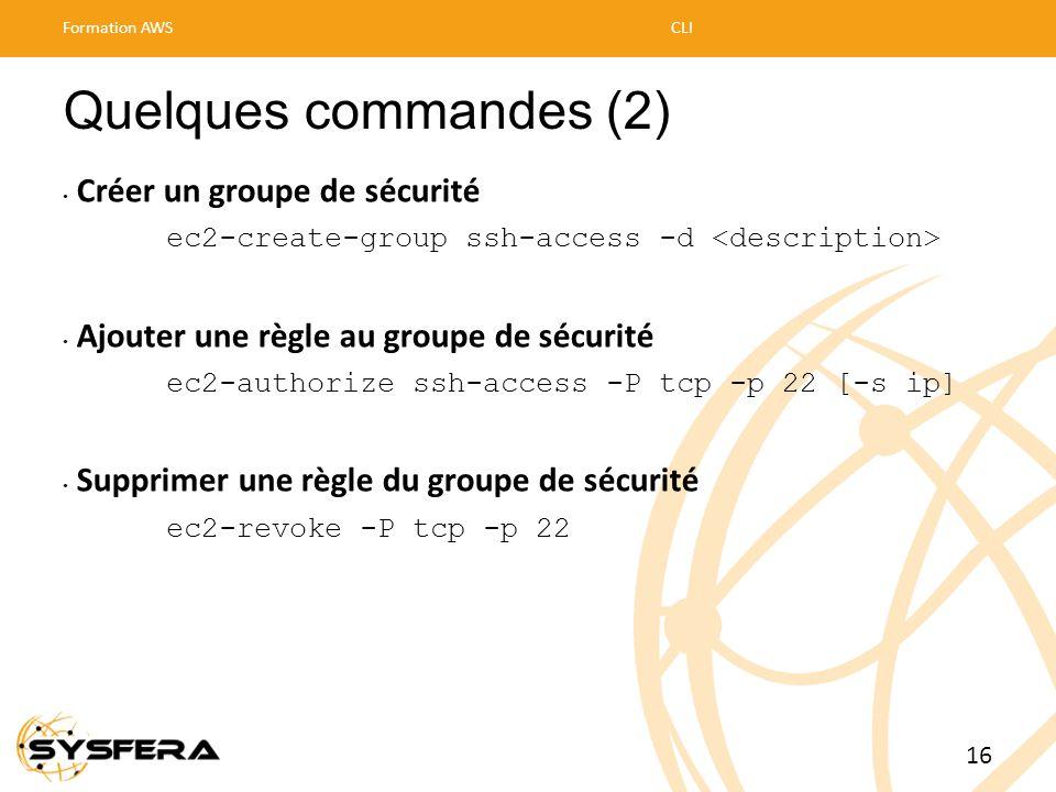 Quelques commandes (2) Créer un groupe de sécurité