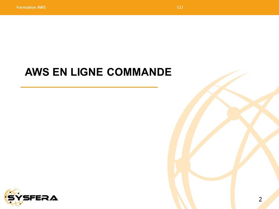 AWS EN LIGNE COMMANDE 2 Formation AWS CLI 02/04/2017 02/04/2017