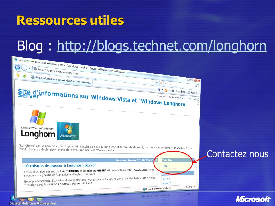 Blog : http://blogs.technet.com/longhorn