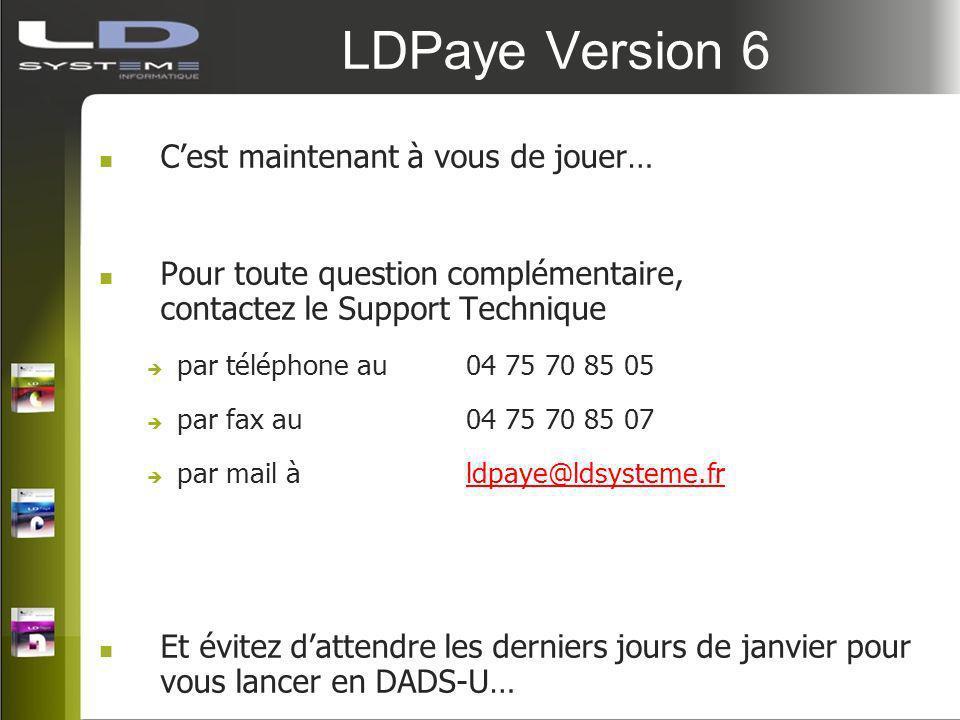 LDPaye Version 6 C'est maintenant à vous de jouer…