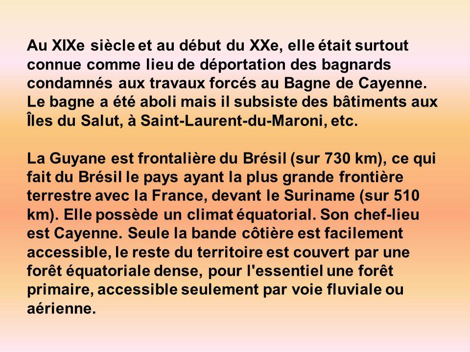 Au XIXe siècle et au début du XXe, elle était surtout connue comme lieu de déportation des bagnards condamnés aux travaux forcés au Bagne de Cayenne. Le bagne a été aboli mais il subsiste des bâtiments aux Îles du Salut, à Saint-Laurent-du-Maroni, etc.