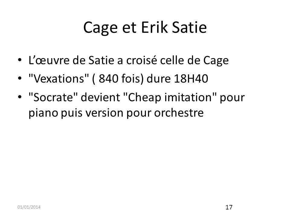 Cage et Erik Satie L'œuvre de Satie a croisé celle de Cage