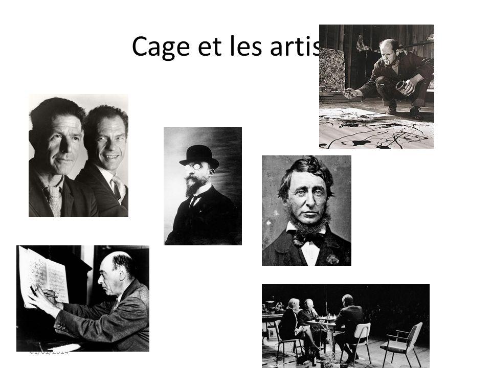 Cage et les artistes 4Cage ne cesse d'interroger et de s'interroger sur le retrait, le silence. Mais c 'est un silence vivant !
