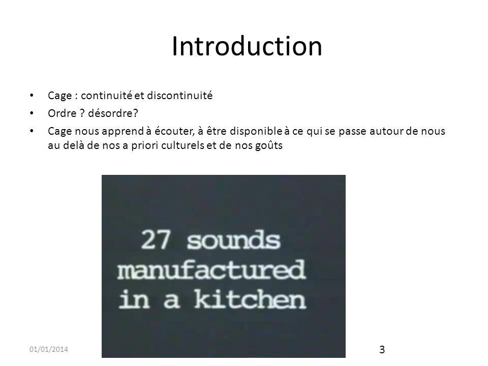 Introduction Cage : continuité et discontinuité Ordre désordre