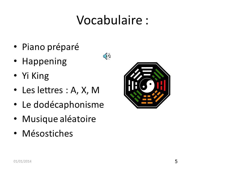 Vocabulaire : Piano préparé Happening Yi King Les lettres : A, X, M