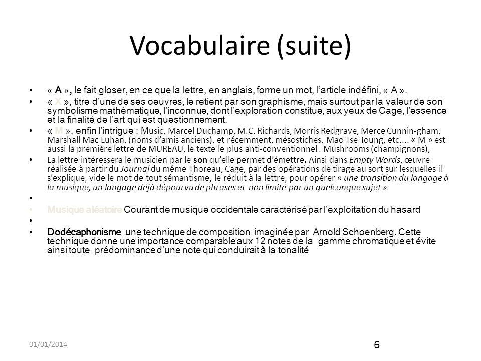 Vocabulaire (suite)« A », le fait gloser, en ce que la lettre, en anglais, forme un mot, l'article indéfini, « A ».