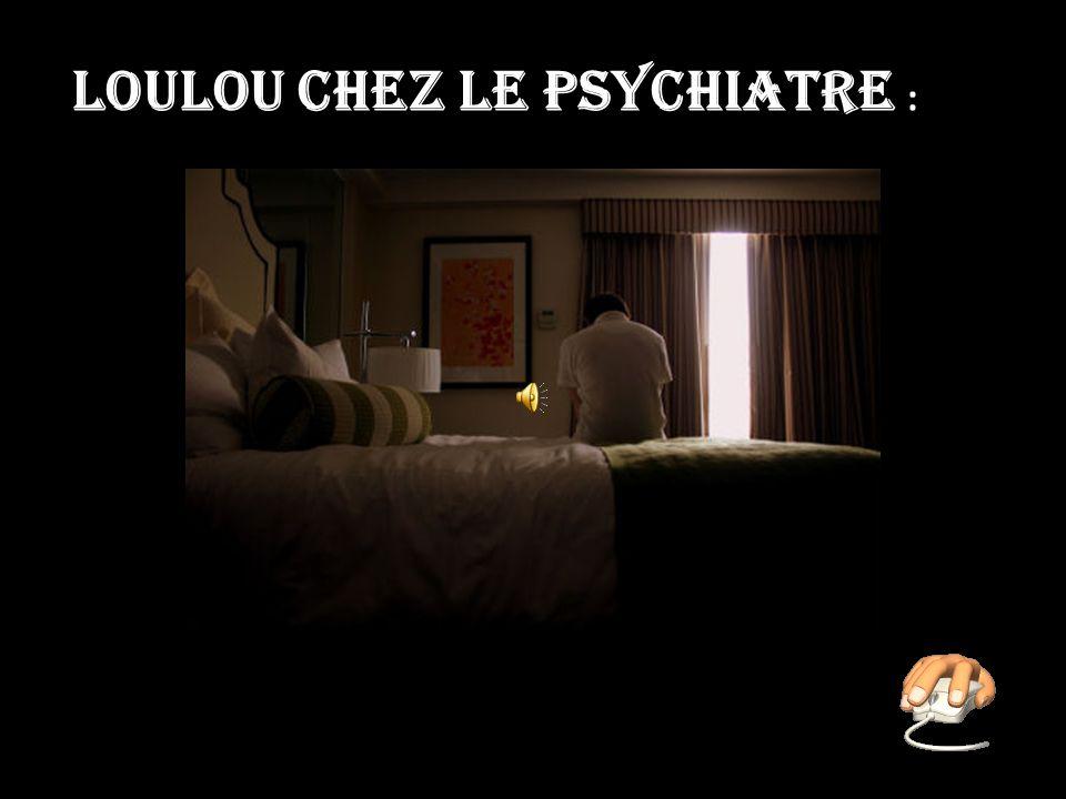 Loulou chez le psychiatre :