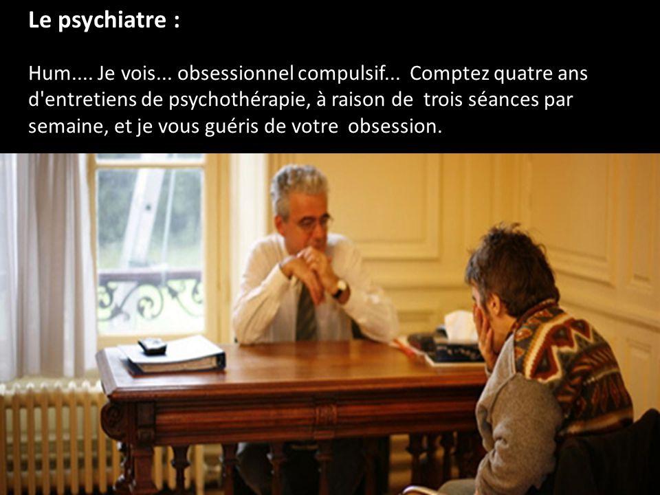 Le psychiatre :