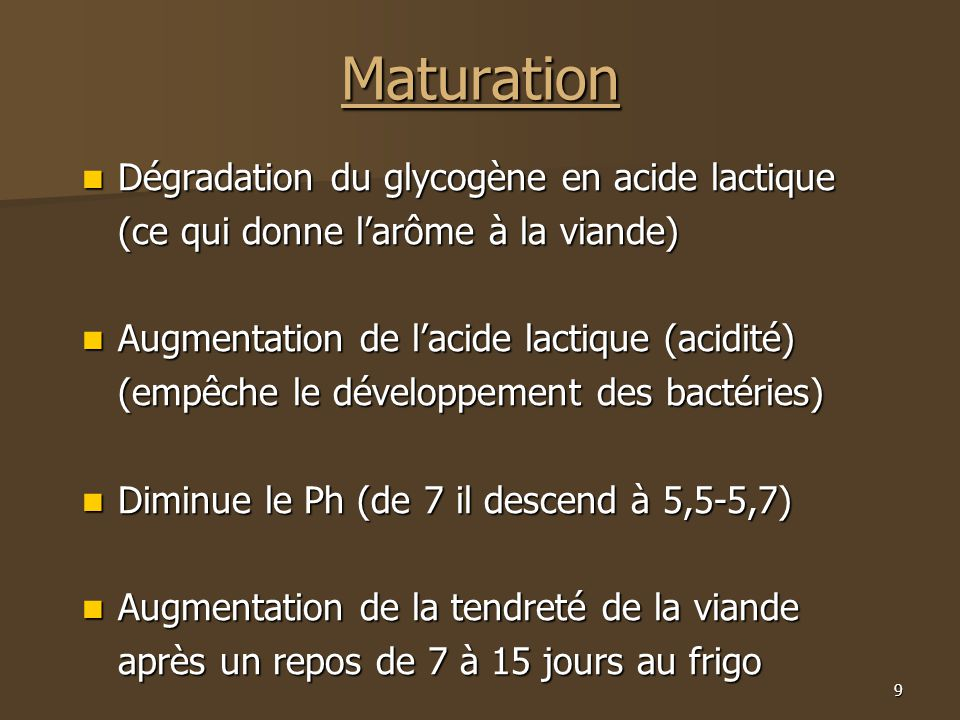 Maturation Dégradation du glycogène en acide lactique