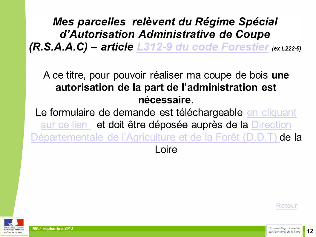 Mes parcelles relèvent du Régime Spécial d'Autorisation Administrative de Coupe (R.S.A.A.C) – article L312-9 du code Forestier (ex L222-5)
