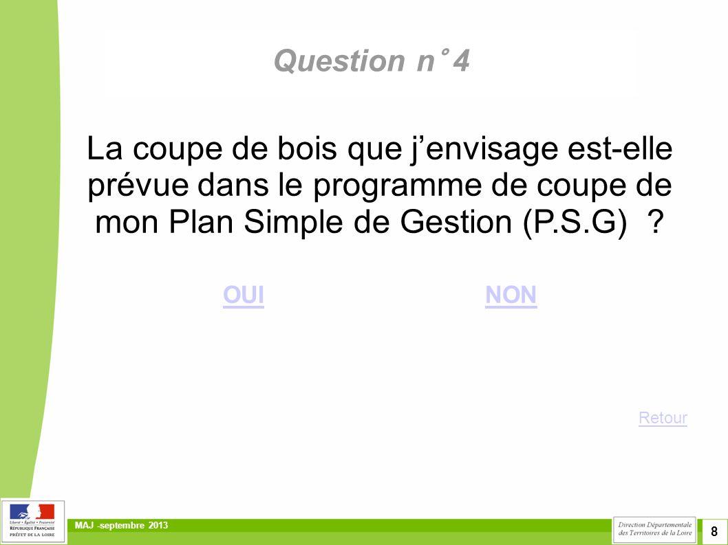 Question n° 4 La coupe de bois que j'envisage est-elle prévue dans le programme de coupe de mon Plan Simple de Gestion (P.S.G)