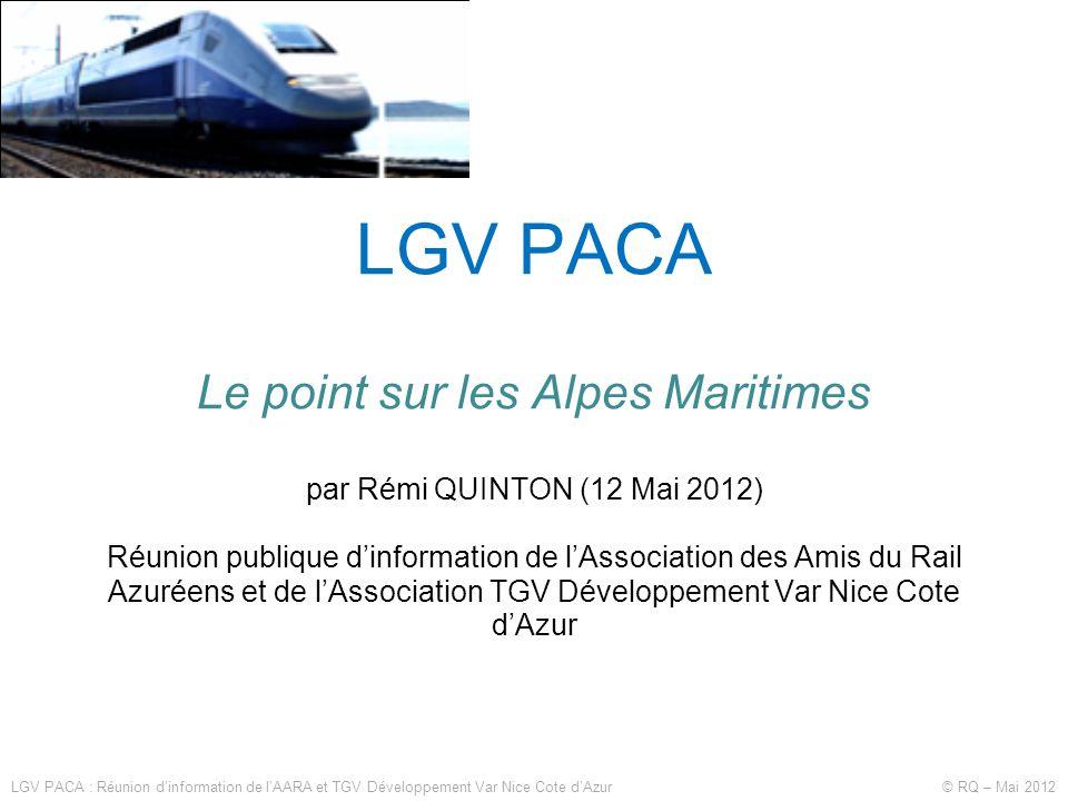 LGV PACA Le point sur les Alpes Maritimes par Rémi QUINTON (12 Mai 2012) Réunion publique d'information de l'Association des Amis du Rail Azuréens et de l'Association TGV Développement Var Nice Cote d'Azur