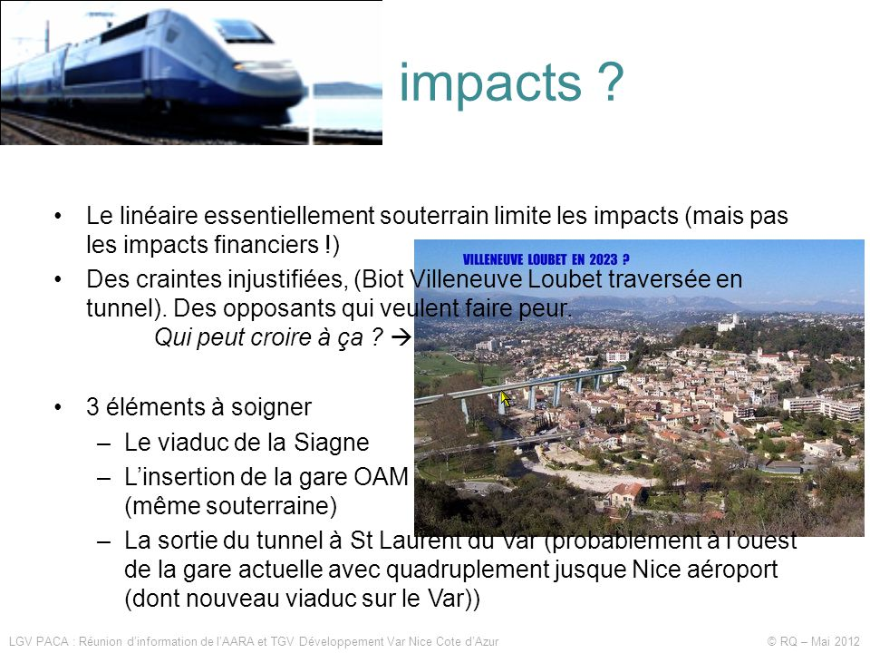 Quels impacts Le linéaire essentiellement souterrain limite les impacts (mais pas les impacts financiers !)